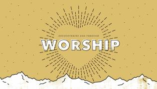 Encountering God Through Worship – Lindale