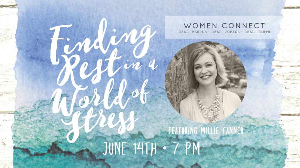 Women Connect | Finding Rest in a World of Stress