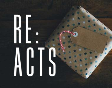 Re:Acts // How the Gospel Motivates Us to Generosity
