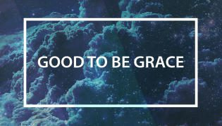 Good To Be Grace