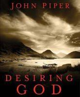 Desiring God, Revised Edition: Meditations of a Christian Hedonist