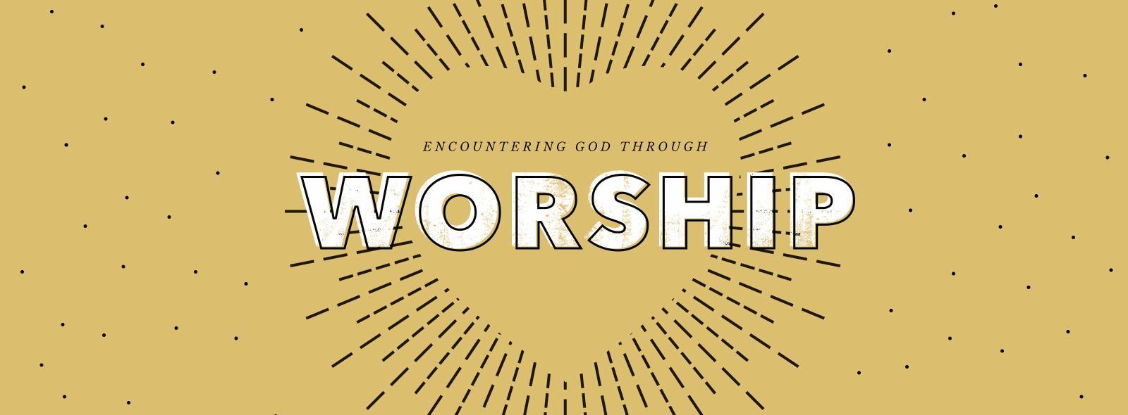 Encountering God Through Worship – Lindale