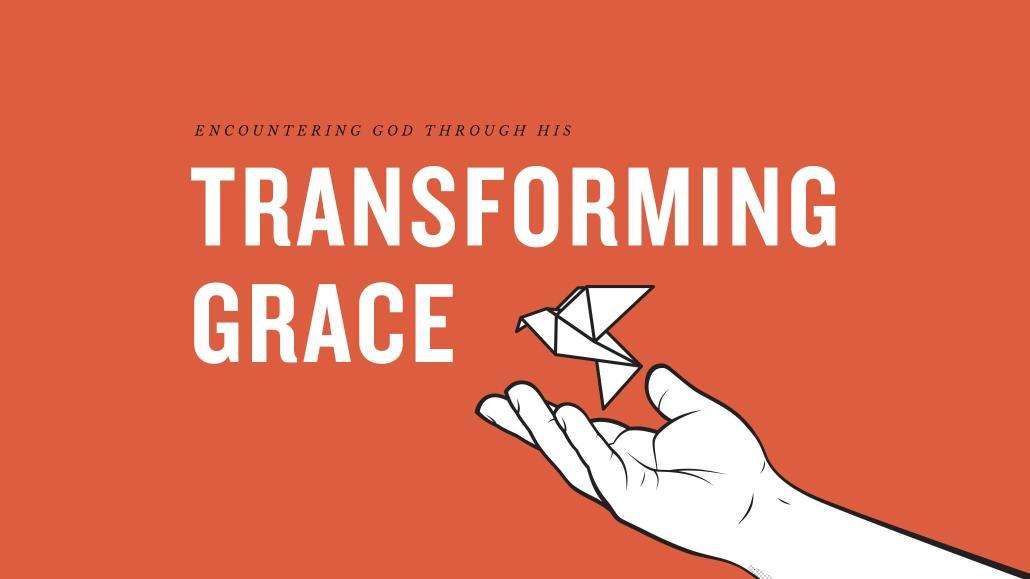 Encountering God Through His Transforming Grace – Lindale