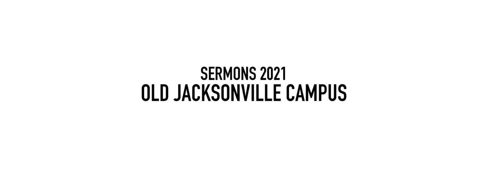 Sermon Series 2021 Old Jacksonville