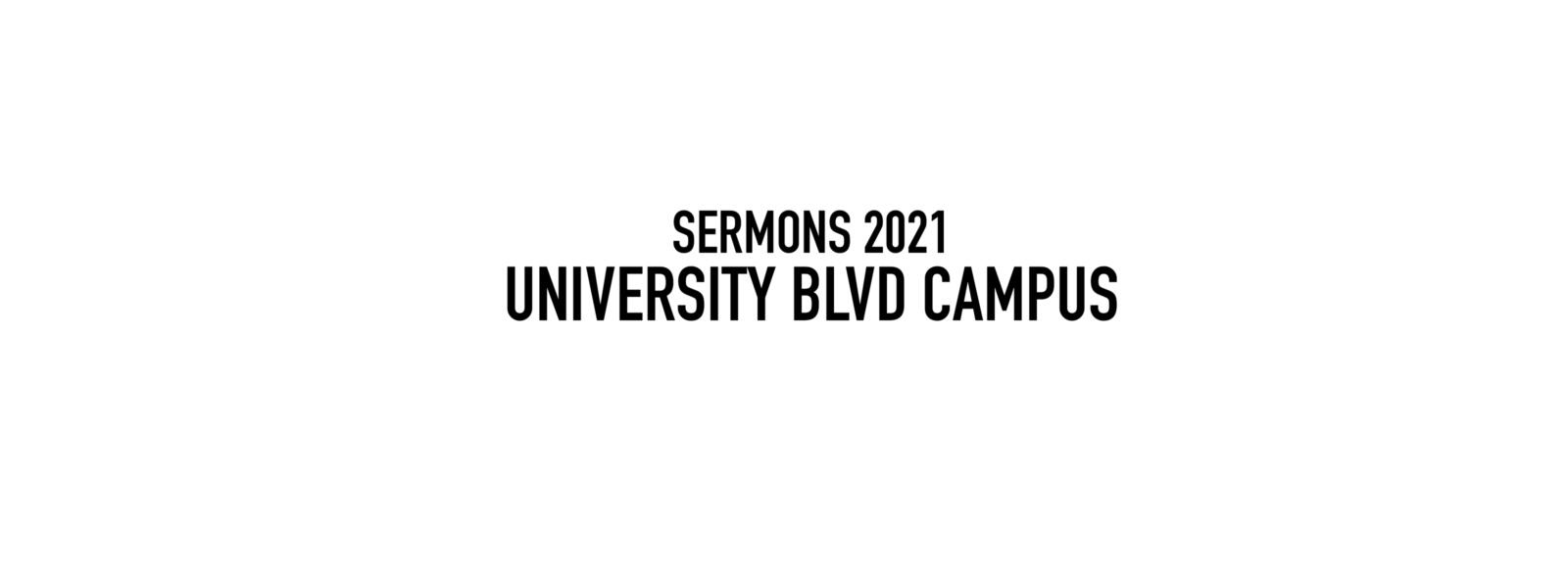 Sermon Series 2021 University Blvd